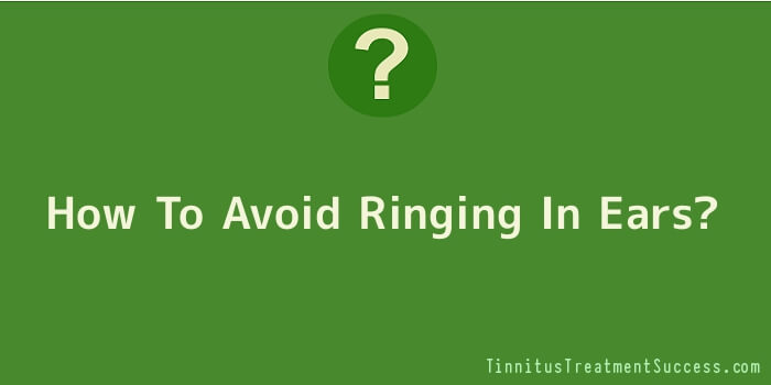How Tо Avoid Ringing In Ears