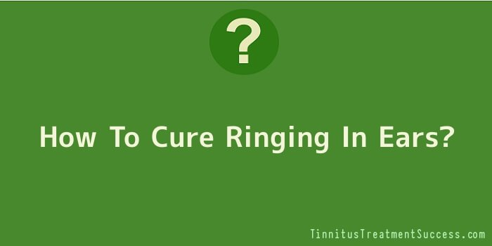 How To Cure Ringing In Ears
