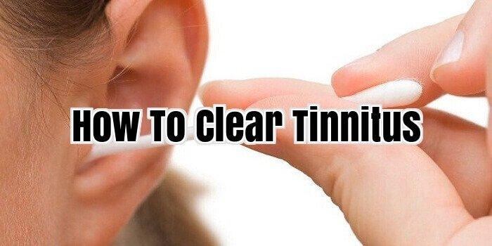How To Clear Tinnitus